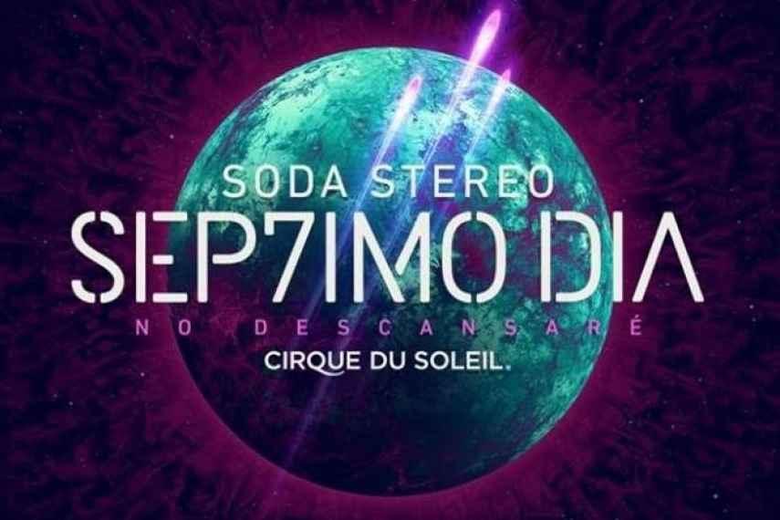 Cirque du Soleil, Soda Stereo, Sep7imo día